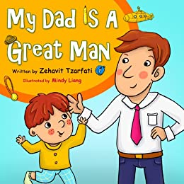 Children's book: My Dad is a great man (Happy bedtime stories children's books collection Book 1) by [Tzarfati, Zehavit]