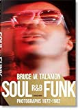 img - for Bruce W. Talamon: Soul. R&B. Funk. Photographs 1972-1982 book / textbook / text book