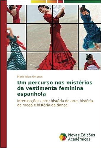 Um percurso nos mistérios da vestimenta feminina espanhola ...