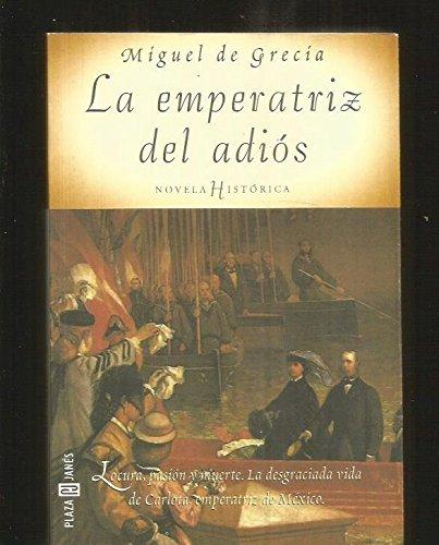 La emperatriz del adiós by Plaza & Janes Editories Sa