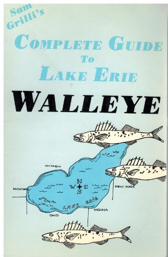 - Sam Grilli's Complete guide to Lake Erie walleye