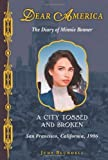 A City Tossed and Broken: The Diary of Minnie Bonner: San Francisco, California, 1906 (Dear America (New Titles)) by Judy Blundell (2013-03-05)