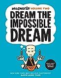 Zen Pencils-Volume Two: Dream the Impossible Dream