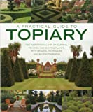 A Practical Guide to Topiary, Jenny Hendy, 1780191243