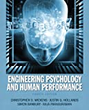 Engineering Psychology and Human Performance Plus MySearchLab with EText, Wickens, Christopher D. and Hollands, Justin G., 0205896197