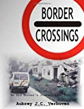Border Crossings - an Aid Worker's Journey into Bosnia, Aubrey J. C. Verboven, 0987744704