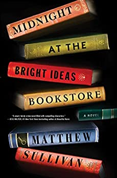Midnight at the Bright Ideas Bookstore: A Novel by [Sullivan, Matthew]