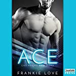 Ace: Las Vegas Bad Boys, Book 1 | Frankie Love