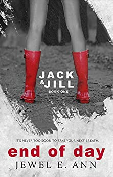 End of Day (Jack & Jill Series Book 1) by [Ann, Jewel E.]