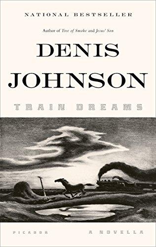 Train Dreams: A Novella