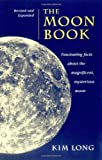 The Moon Book: Fascinating Facts About the Magnificent, Mysterious Moon