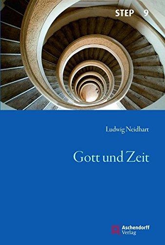 Gott und Zeit (Studien zur systematischen Theologie, Ethik und Philosophie)