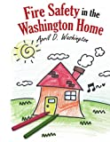 Fire Safety in the Washington Home, April D. Washington, 1434300544