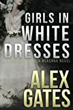 img - for Girls In White Dresses: A Detective London McKenna Novel book / textbook / text book