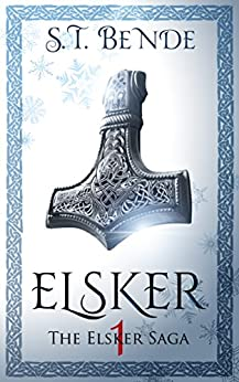 Elsker (Elsker Saga Book 1) by [Bende, S.T.]