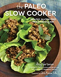 The Paleo Slow Cooker: Healthy, Gluten-free Meals the Easy Way