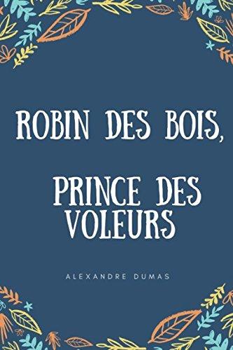 Robin des bois, le prince des voleurs (French Edition)