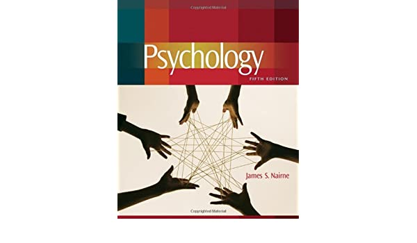 Psychology, 5th edition / edition 5 by james s. Nairne.