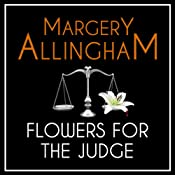 Flowers for the Judge: An Albert Campion Mystery | Margery Allingham