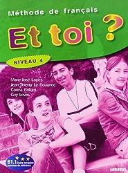 ET Toi?: Livre De L'eleve 4 (B1.1)