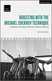 Directing with the Michael Chekhov Technique: A Workbook with Video for Directors, Teachers and Actors (Theatre Arts Workbooks)
