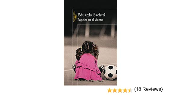 Papeles en el viento eBook: Eduardo, Sacheri: Amazon.es: Tienda Kindle