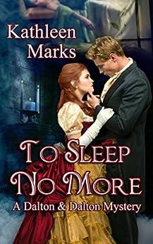 To Sleep No More: A Dalton & Dalton Mystery (Dalton & Dalton Mysteries Book 1) by [Marks, Kathleen]