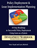Policy Deployment and Lean Implementation Planning, Larry Rubrich and Vince Fayad, 0979333121