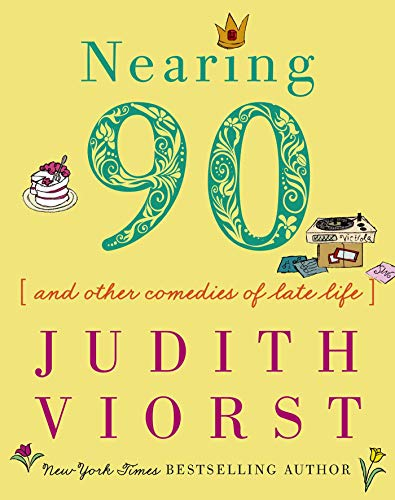 Nearing Ninety: And Other Comedies of Late Life by Simon & Schuster