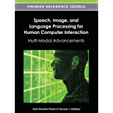 Speech, Image and Language Processing For Human Computer Interaction: Multi-Modal Advancements