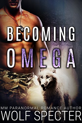 Becoming Omega (M/M Gay Shifter Mpreg Romance)