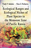 Ecological Ranges and Ecological Niches of Plant Species in the Monsoon Zone of Pacific Russia, Vitaly P. Seledets and Nina S. Probatova, 1621004341