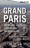 Grand Paris. Sortir des illusions, approfondir les ambitions