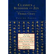 Classics of Buddhism and Zen, Volume Three: The Collected Translations of Thomas Cleary