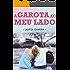 A Garota Ao Meu Lado (O Garoto Ao Lado Livro 2)