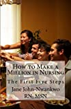 How to Make a Million in Nursing: The First Five Steps