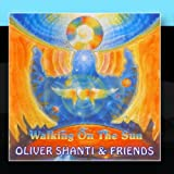 Walking On The Sun by Oliver Shanti & FriendsWhen sold by Amazon.com, this product will be manufactured on demand using CD-R recordable media. Amazon.com's standard return policy will apply.