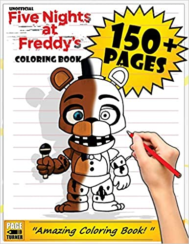 Fnaf Coloring Book 150+: Unofficial Five Nights at Freddy's Coloring books for kids