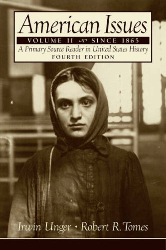 American Issues: A Primary Source Reader in United States History, Volume 2: Since 1865 (4th Edition)