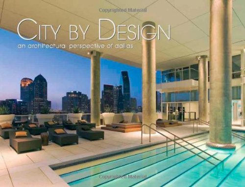 City by Design:  An Architectural Perspective of Dallas (City By Design series)