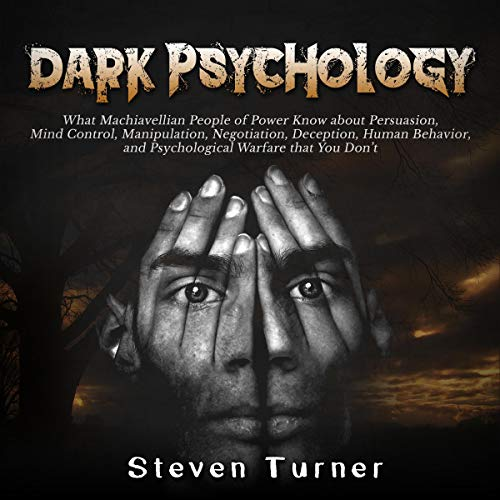 Pdf Fitness Dark Psychology: What Machiavellian People of Power Know About Persuasion, Mind Control, Manipulation, Negotiation, Deception, Human Behavior, and Psychological Warfare That You Don't