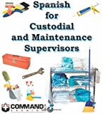 Spanish for Custodial and Maintenance Supervisors, , 1888467363