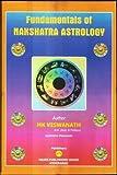 Fundamentals of Nakshatra Astrology (First Edition, 2013)