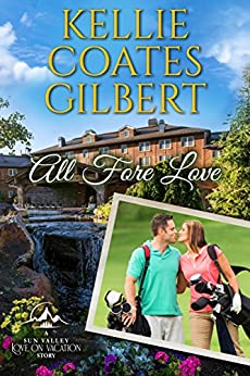All Fore Love: A Love on Vacation Story by [Coates Gilbert, Kellie]