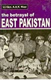 The Betrayal of East Pakistan, Niazi, Amir Abdullah Khan, 817304256X