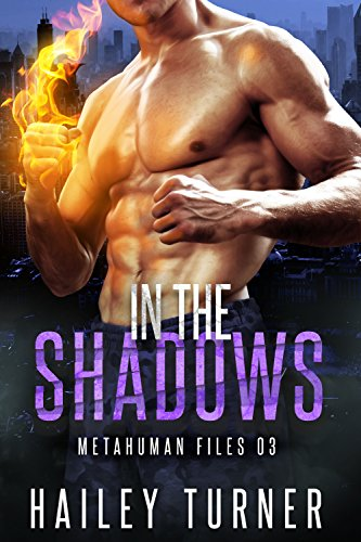 In the Shadows (Metahuman Files Book 3) by [Turner, Hailey]