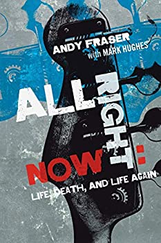 All Right Now: Life, Death, and Life Again