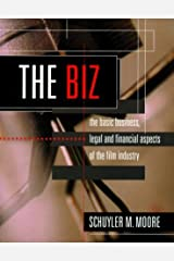 The Biz: The Basic Business, Legal and Financial Aspects of the Film Industry by Schuyler M. Moore (2000-03-01) Paperback