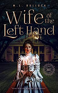 Wife Of The Left Hand by M.L. Bullock ebook deal