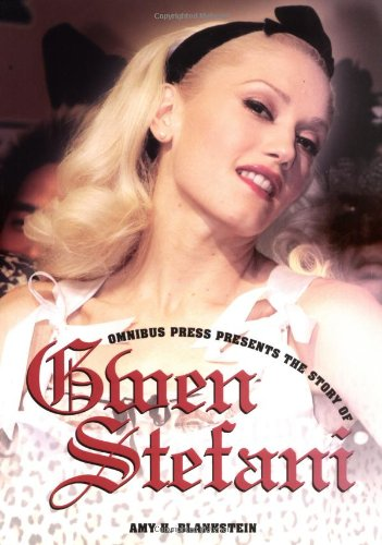 Story Of Gwen Stefani (Omnibus Press Presents)
